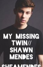 My Missing Twin// Shawn Mendes by SheaMendes