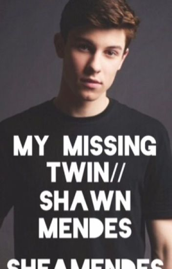 My Missing Twin// Shawn Mendes