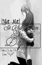 Sẽ không làm em đau ( Thiên Yết_Ma Kết ) by Jin_rain