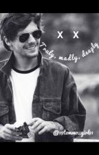 Truly, Madly, Deeply [L.T.] //átírás alatt// by 19tommo_girl91