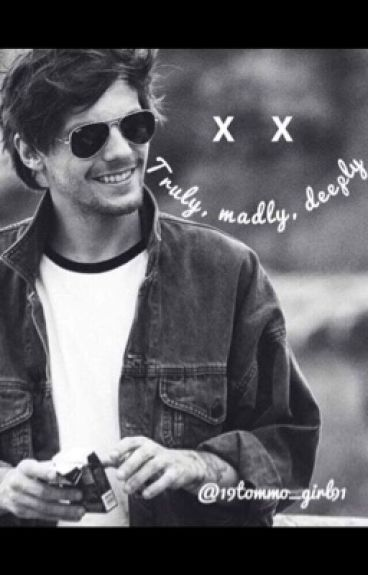 Truly, Madly, Deeply [L.T.]