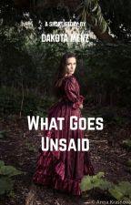WHAT GOES UNSAID ( #WATTYS2016 ) by dakotamenz