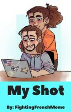 My Shot » Lams Fanfic by FightingFrenchMeme