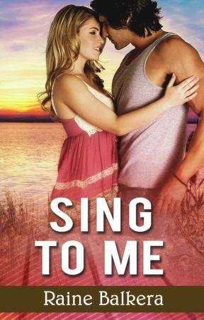 Sing to Me by RaineBalkera