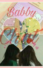 Babby Chat♡|Lesbian by maddy_sehun_key