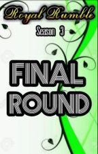 Royal Rumble Season 3: Final Round Entries by TeamLumot