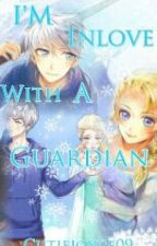 I'm inlove with a Guardian ( Slow update) by CutieJoyce09