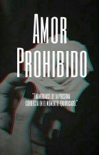 Amor Prohibido [TERMINADA] by AnahiRib