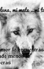 Mi Luna , Mi Mate ... Mi Todo by Ambar0571