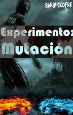Experimento: Mutación (PAUSADO) by Barbii0Cofre