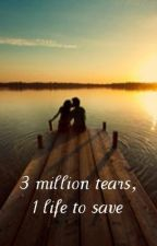 3 million tears, 1 life to save -Justin Bieber lovestory by xAmyxx
