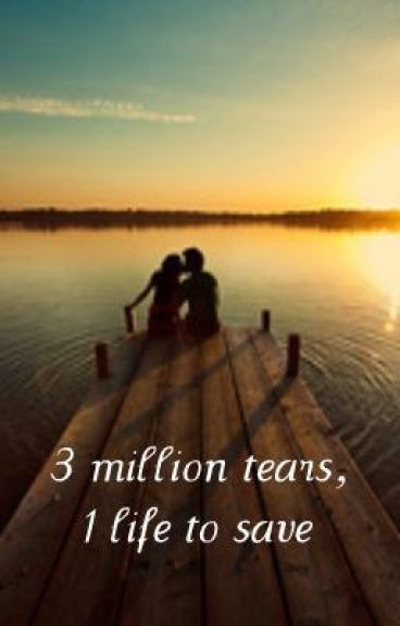 3 million tears, 1 life to save -Justin Bieber lovestory