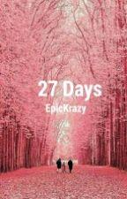 27 Days  by EpicKrazy