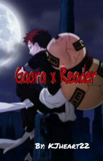 Gaara x Reader