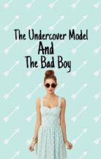 The Undercover Model And The Bad Boy by slxbmamx