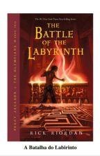 Percy Jackson - Os Olimpianos, Livro Quatro - A Batalha do Labirinto  by FelipeDosSantosBarbo