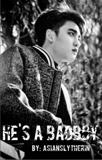 He's A Badboy...(Kyungsoo X Reader)