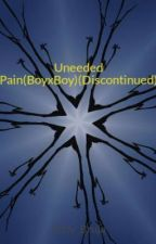 Uneeded Pain(BoyxBoy)(Discontinued) by Kitty_Bruja