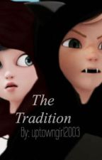 The Tradition by uptowngirl2003