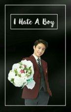 I HATE A BOYS![COMPLETE] by GreenHobie02