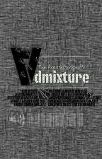 Admixture || اختلاط by heartstrings315