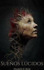 Sueños lúcidos by ElizabethHBorja