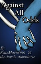 Against All Odds by KateMarie999