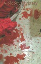 A bloody Mystery Ch.2 by MissTea_1017