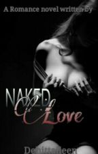 Naked Love by Dehittaileen