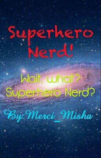 Superhero Nerd?