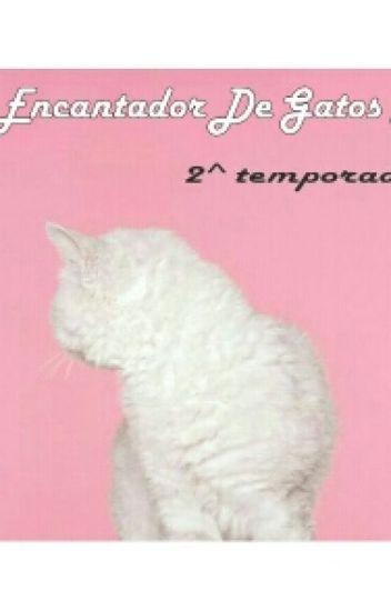 【Encantador De Gatos】【2】