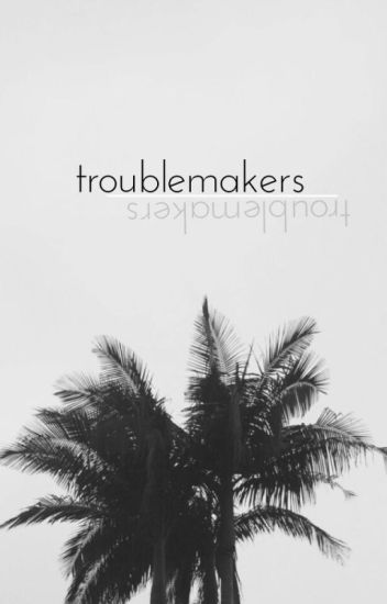troublemakers [larry]