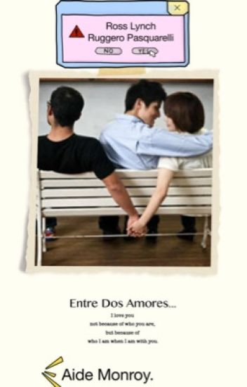 Entre Dos Amores (Ross Lynch- Ruggero Pasquarelli Y Tu)