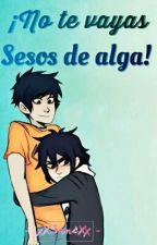 ¡No Te Vayas Sesos De Alga! |Percico| by -xXSansXx-