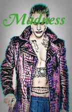 Madness - The Joker x Reader by Otakutori