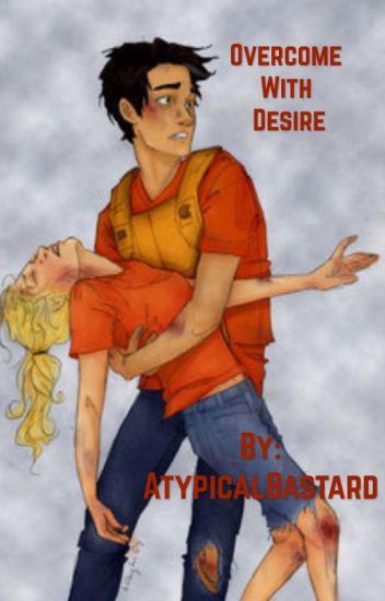 Overcome With Desire - Atypical Bastard - Wattpad