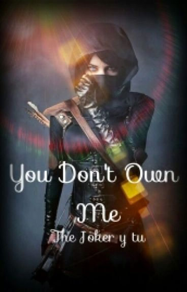 You Don't Own Me (Joker Y Tu)