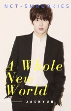 A Whole New World (Jaehyun ) ♥  by EvilAra