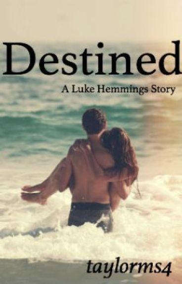 Destined || Luke Hemmings