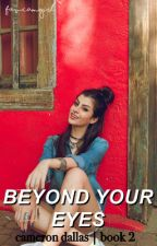 beyond your eyes ❁ C.D [book 2] by lmjsounds