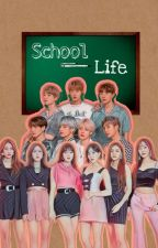 School Life (REWRITING) by bgxjeseu