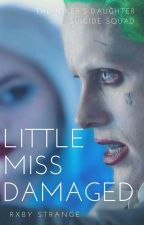 Little Miss Damaged #Wattys2016 by Rxby_Strange