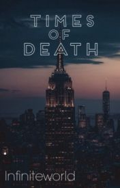 Times of Death (Jamie Campbell Bower fan fic) by Infiniteworld