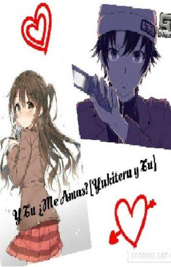 Y Tu ¿Me Amas?[Yukiteru Y Tu]