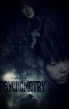 Psychometry [Completed] by MirrorGirl97
