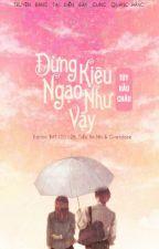 Đừng Kiêu Ngạo Như Vậy - Tùy Hầu Châu by YenTung21