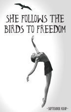 She Follows the Birds to Freedom  by September_Kemp