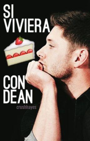 Si viviera con Dean... by crushhayes