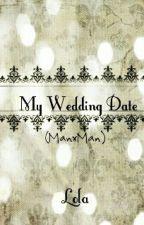 My Wedding Date (ManxMan) by Lolawambamdamn