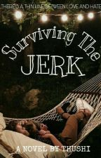 Surviving The Jerk by pineapple625